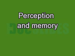 Perception and memory