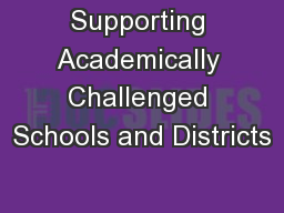 Supporting Academically Challenged Schools and Districts