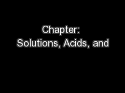 Chapter: Solutions, Acids, and