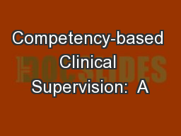 Competency-based Clinical Supervision:  A PowerPoint Presentation, PPT - DocSlides