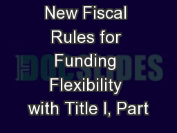 New Fiscal Rules for Funding Flexibility with Title I, Part
