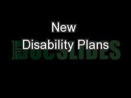 New Disability Plans