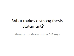 What makes a strong thesis statement? PowerPoint PPT Presentation