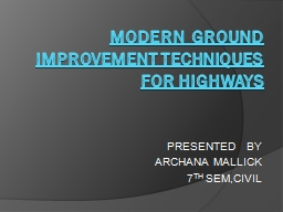 Modern  GROUND IMPROVEMENT TECHNIQUES FOR HIGHWAYS
