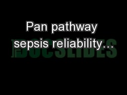 Pan pathway sepsis reliability…