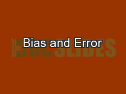 Bias and Error