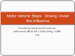 Describe the interaction between a law enforcement official PowerPoint PPT Presentation