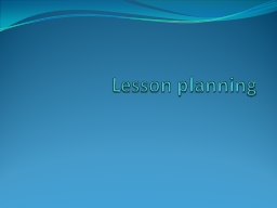 Lesson planning PowerPoint PPT Presentation