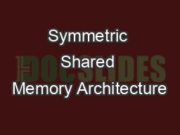 Symmetric Shared Memory Architecture