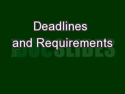 Deadlines and Requirements
