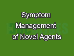 Symptom Management of Novel Agents