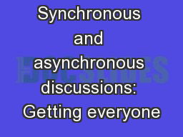 Synchronous and asynchronous discussions: Getting everyone