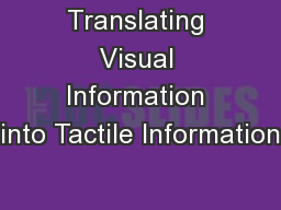 Translating Visual Information into Tactile Information