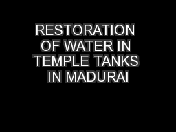 RESTORATION OF WATER IN TEMPLE TANKS IN MADURAI PowerPoint PPT Presentation