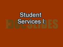 Student Services I: