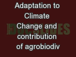 Adaptation to Climate Change and contribution of agrobiodiv