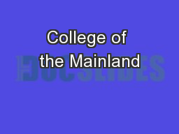 College of the Mainland PowerPoint PPT Presentation