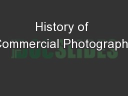 History of Commercial Photography PowerPoint PPT Presentation