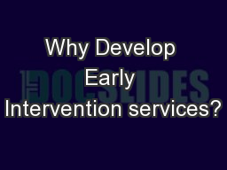 Why Develop Early Intervention services? PowerPoint PPT Presentation