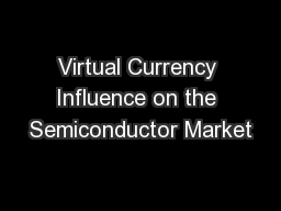 Virtual Currency Influence on the Semiconductor Market
