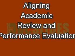 Aligning Academic Review and Performance Evaluation