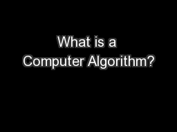 What is a Computer Algorithm? PowerPoint PPT Presentation