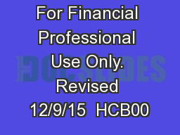 For Financial Professional Use Only. Revised 12/9/15  HCB00 PowerPoint PPT Presentation