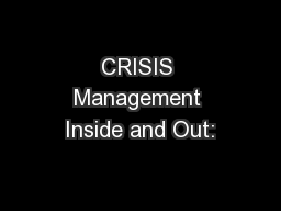 CRISIS Management Inside and Out: PowerPoint PPT Presentation