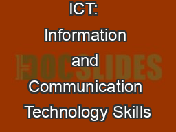 ICT:  Information and Communication Technology Skills
