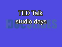 TED Talk studio days
