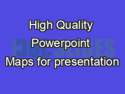 High Quality Powerpoint Maps for presentation