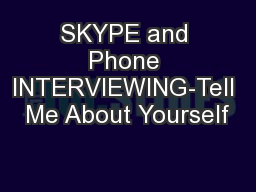 SKYPE and Phone INTERVIEWING-Tell Me About Yourself