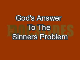 God's Answer To The Sinners Problem
