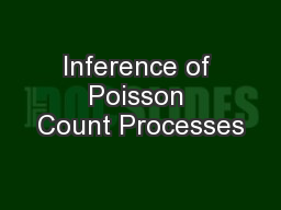 Inference of Poisson Count Processes