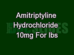 Amitriptyline Hydrochloride 10mg For Ibs PowerPoint PPT Presentation