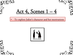 To explore Juliet's character and her motivations