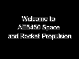 Welcome to AE6450 Space and Rocket Propulsion