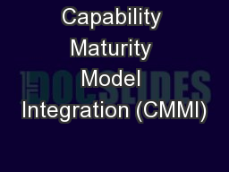 Capability Maturity Model Integration (CMMI) PowerPoint PPT Presentation