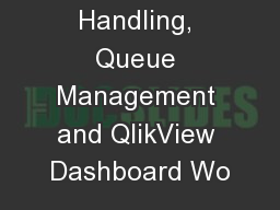 Ticket Handling, Queue Management and QlikView Dashboard Wo