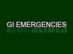GI EMERGENCIES PowerPoint PPT Presentation