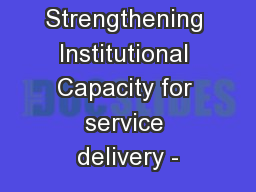 Strengthening Institutional Capacity for service delivery -
