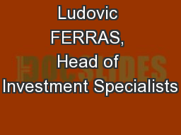 Ludovic FERRAS, Head of Investment Specialists