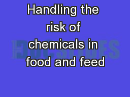Handling the risk of chemicals in food and feed