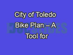 City of Toledo Bike Plan – A Tool for