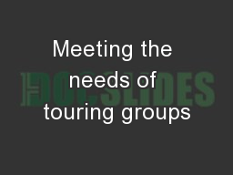 Meeting the needs of touring groups