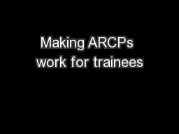 Making ARCPs work for trainees PowerPoint PPT Presentation