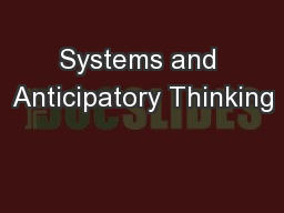 Systems and Anticipatory Thinking PowerPoint PPT Presentation