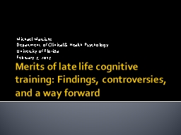 Merits of late life cognitive training: Findings, controver