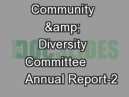 Community & Diversity Committee         Annual Report-2 PowerPoint PPT Presentation