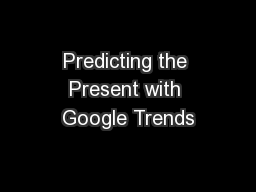 Predicting the Present with Google Trends PowerPoint PPT Presentation